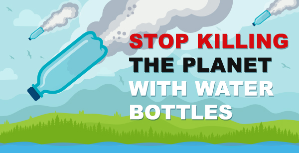 stop-killing-planet-plastic-water-bottle-pollution.jpg